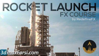 شبیه سازی پرتاب موشک تری دی مکس RedefineFX – Rocket Launch Beginner FX Course